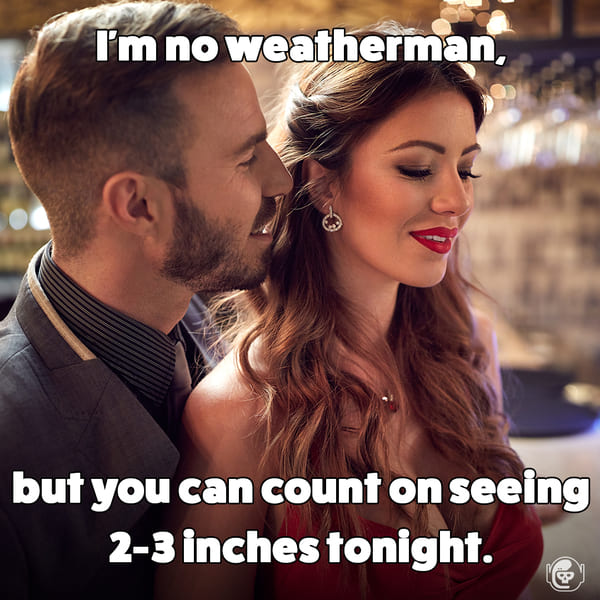 im not weatherman but you can count on seeing 2-3 inches tonight